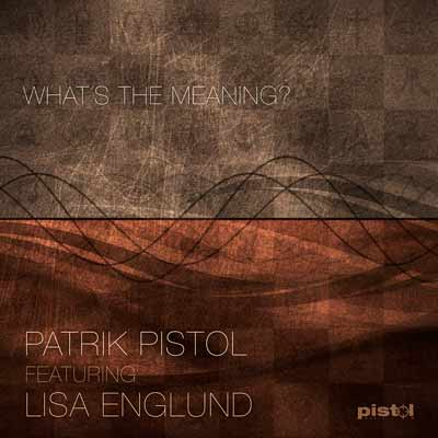 Patrik Pistol - Whats The Meaning?